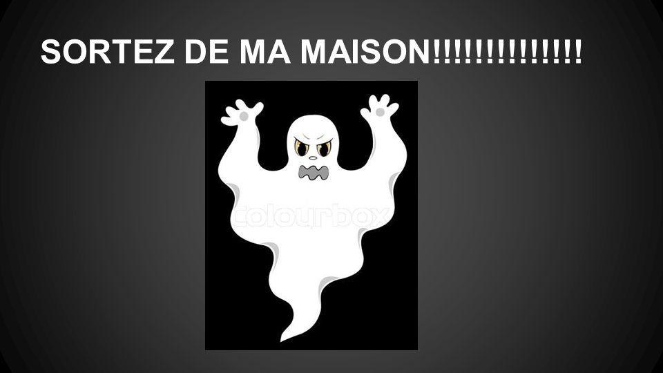 SORTEZ DE MA MAISON!!!!!!!!!!!!!!