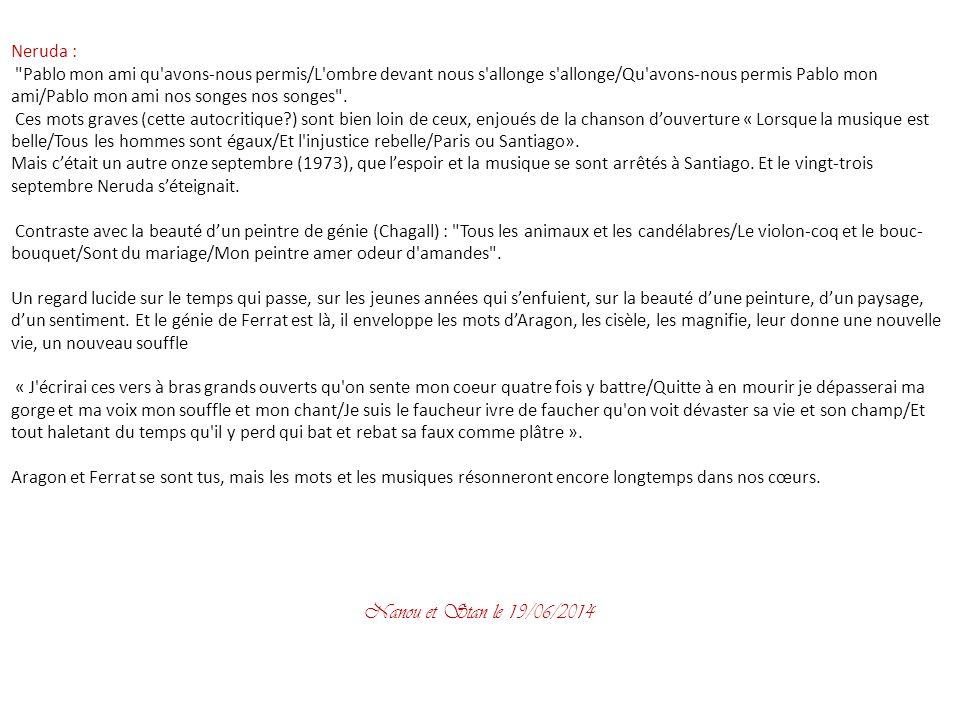 Les années ont passé, Aragon est mort, le rêve communiste d'un monde meilleur s'est écroulé un soir de novembre sous les coups de pioche donnés au mur de Berlin le neuf novembre 1989… Pourtant, Ferrat, pour qui ce sera son dernier album studio, enregistre en 1995 seize nouveaux poèmes de son auteur préféré, et, c'est un nouvel enchantement, avec des hommages à Pablo Neruda, Carco, et Chagall.