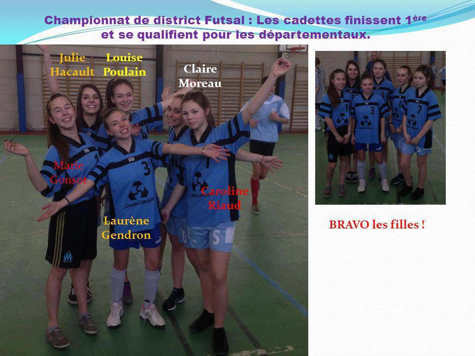 Championnat de district Futsal : Les cadettes finissent 1 ère et se qualifient pour les départementaux. BRAVO les filles ! Marie Gonsot Julie Hacault