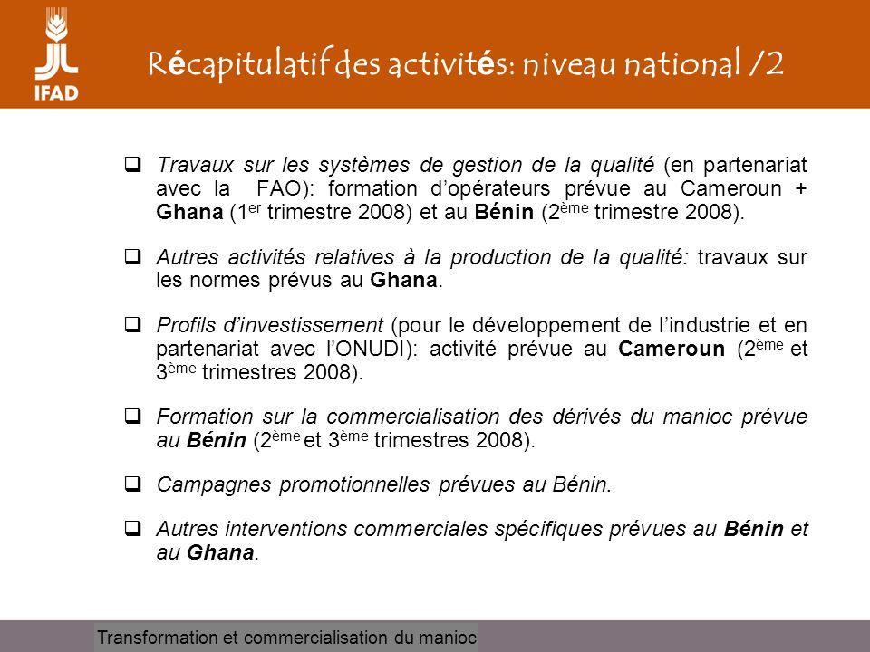 Cassava processing and marketing R é capitulatif des activit é s: niveau national /2  Travaux sur les systèmes de gestion de la qualité (en partenari