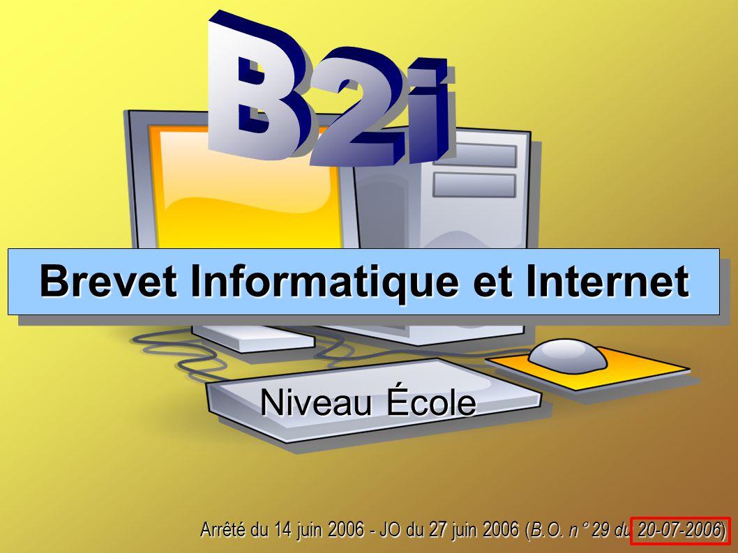 Brevet Informatique et Internet Niveau École Arrêté du 14 juin 2006 - JO du 27 juin 2006 ( B.O.