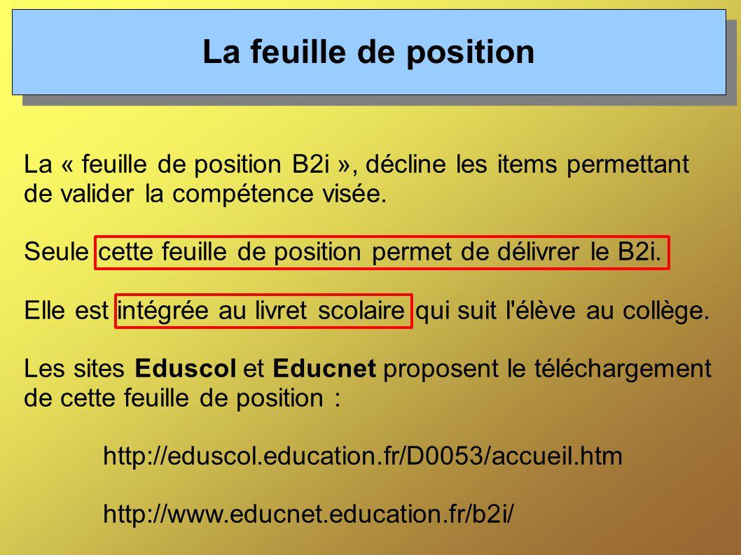 La « feuille de position B2i », décline les items permettant de valider la compétence visée.