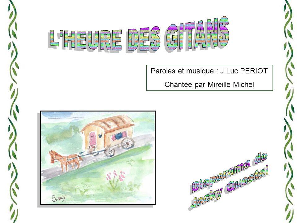 Paroles et musique : J.Luc PERIOT Chantée par Mireille Michel