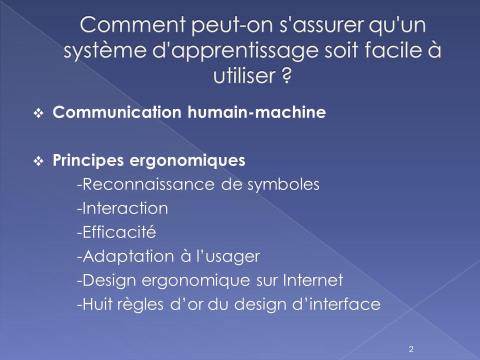  Étude des relations qui s établissent entre un utilisateur humain et le système informatique.