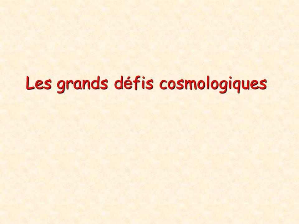 Les grands d é fis cosmologiques