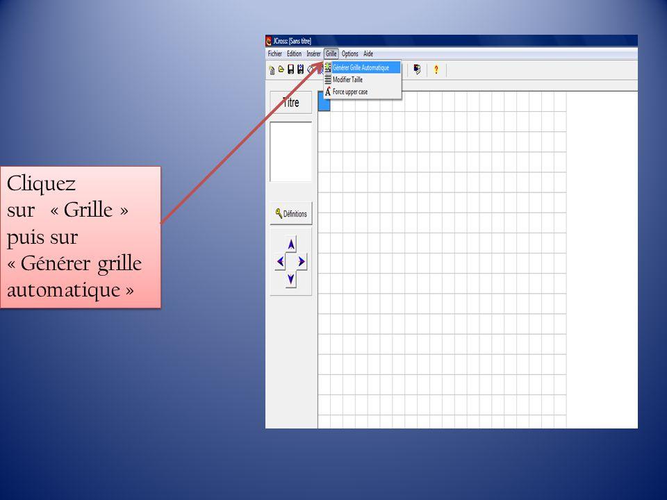 Cliquez sur « Grille » puis sur « Générer grille automatique » Cliquez sur « Grille » puis sur « Générer grille automatique »