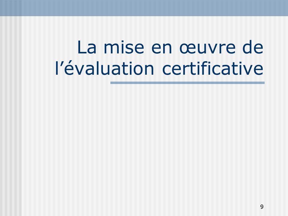 9 La mise en œuvre de l'évaluation certificative