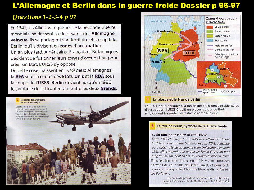 L'Allemagne et Berlin dans la guerre froide Dossier p 96-97 Questions 1-2-3-4 p 97