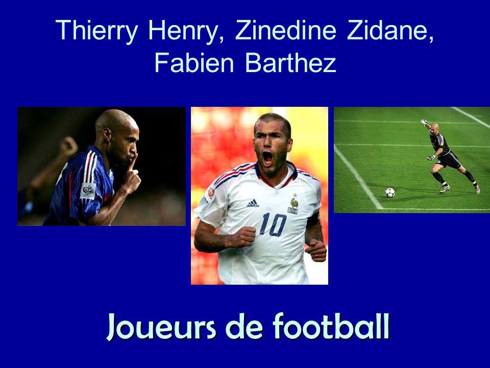 Thierry Henry, Zinedine Zidane, Fabien Barthez Joueurs de football