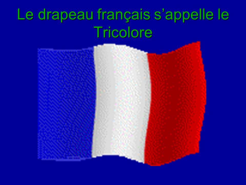 Le drapeau français s'appelle le Tricolore