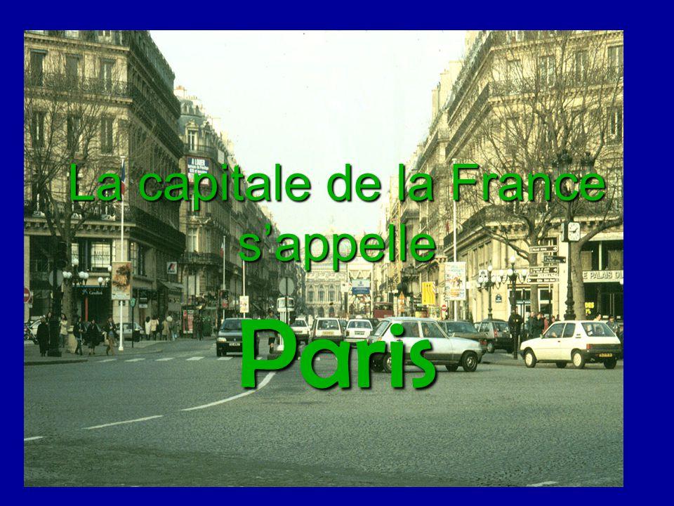 La capitale de la France s'appelle Paris