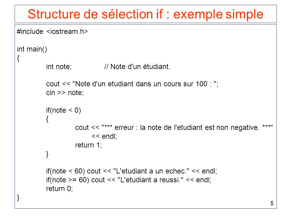 6 Structure de sélection if / else Syntaxe III : if (expression logique) instruction 1 else instruction 2 ou encore if (expression logique) { instruction 11 instruction 12...