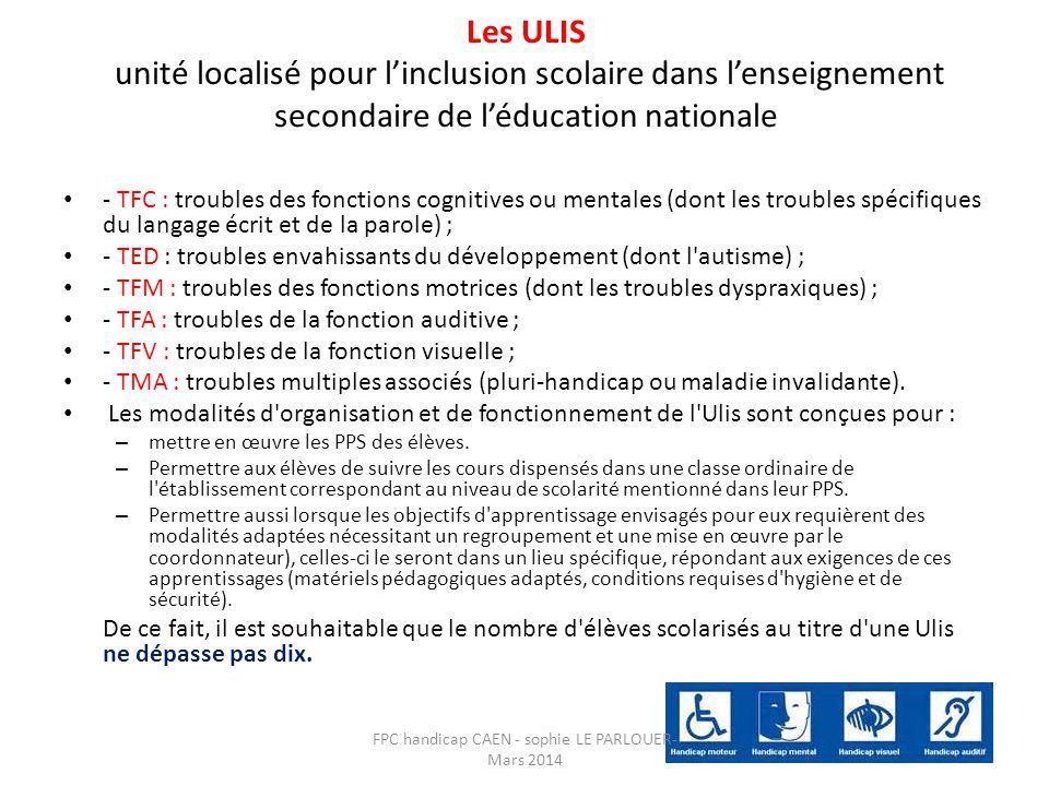 Les ULIS unité localisé pour l'inclusion scolaire dans l'enseignement secondaire de l'éducation nationale • - TFC : troubles des fonctions cognitives