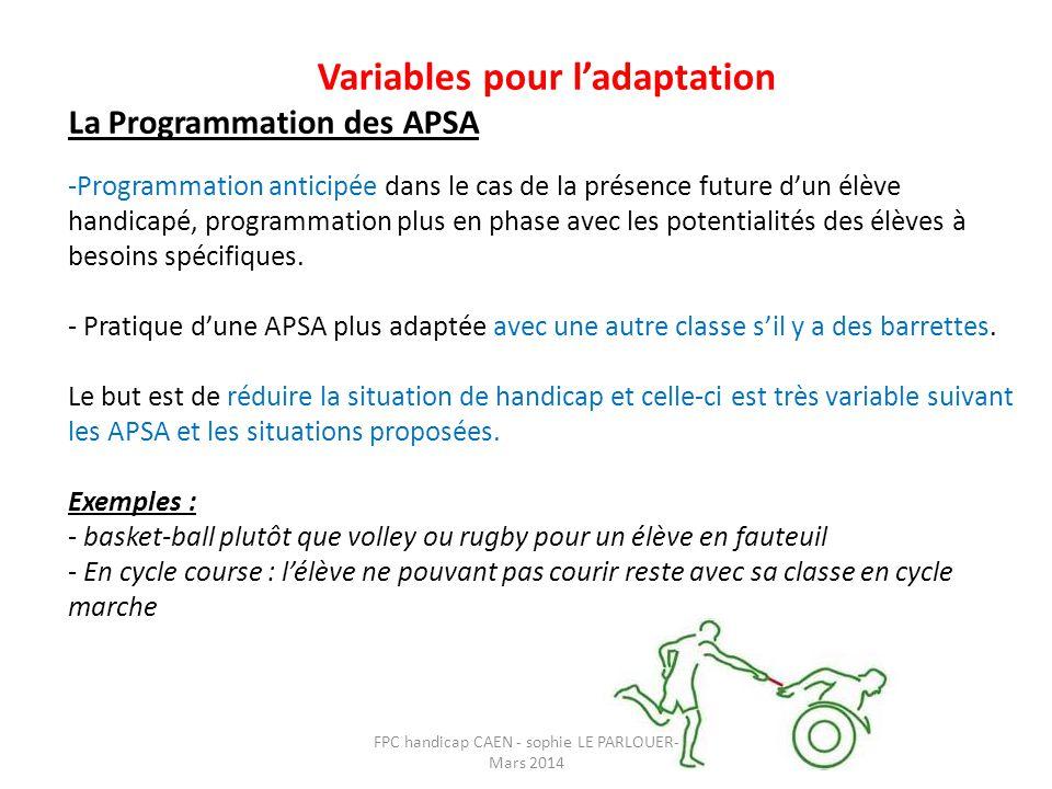 Variables pour l'adaptation La Programmation des APSA -Programmation anticipée dans le cas de la présence future d'un élève handicapé, programmation p