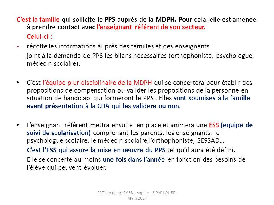 C'est la famille qui sollicite le PPS auprès de la MDPH. Pour cela, elle est amenée à prendre contact avec l'enseignant référent de son secteur. Celui