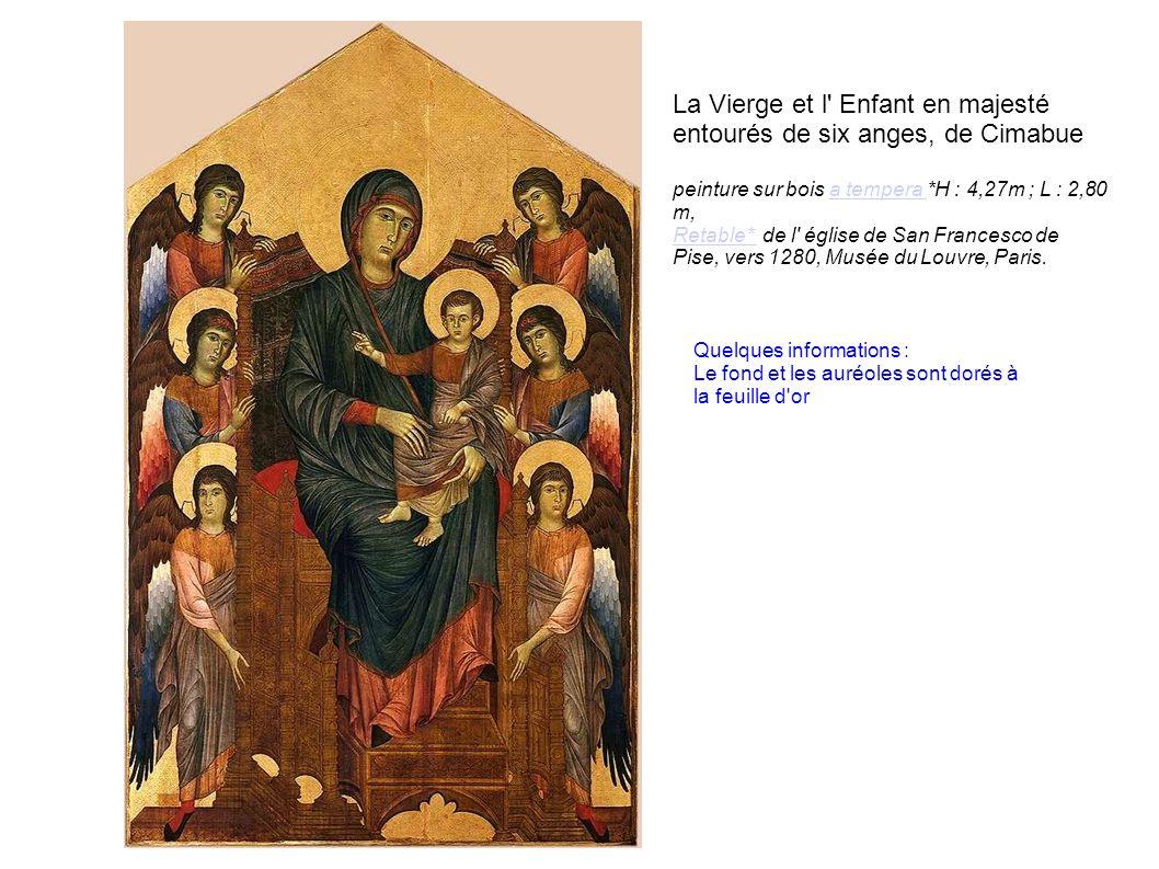 La Vierge et l Enfant en majesté entourés de six anges, de Cimabue peinture sur bois a tempera *H : 4,27m ; L : 2,80 m,a tempera Retable* Retable* de l église de San Francesco de Pise, vers 1280, Musée du Louvre, Paris.