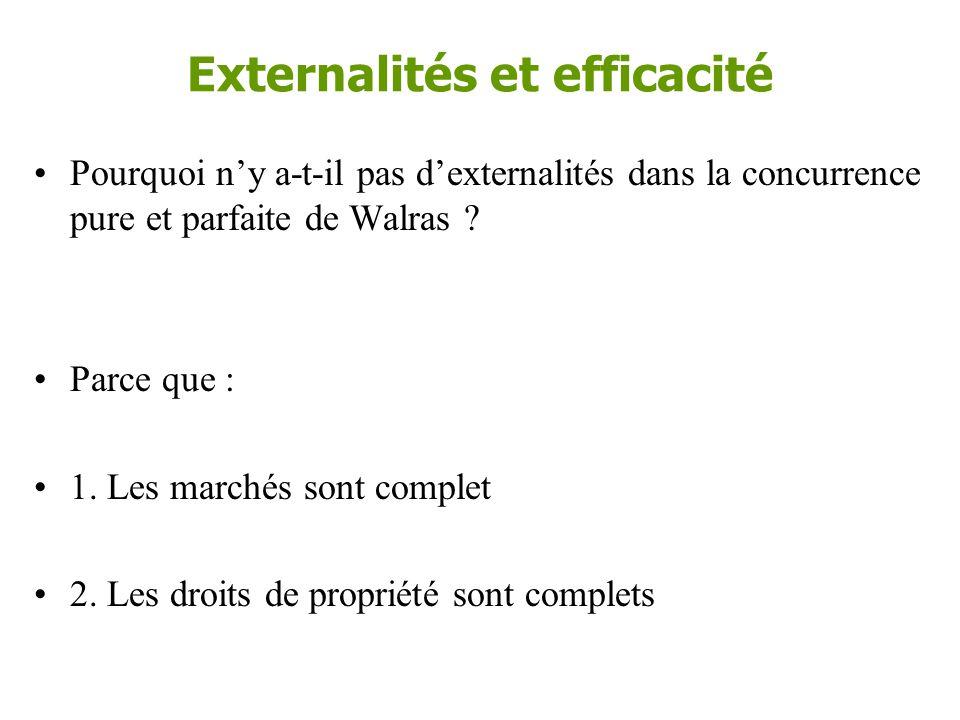 Externalités et efficacité •La présence d'externalités sur les marchés conduit à l'inefficacité.