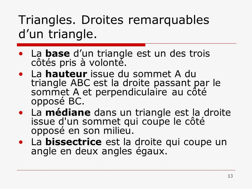 13 Triangles.Droites remarquables d'un triangle.