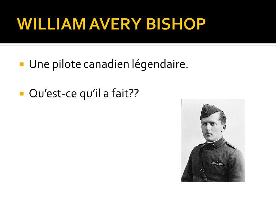  Une pilote canadien légendaire.  Qu'est-ce qu'il a fait??