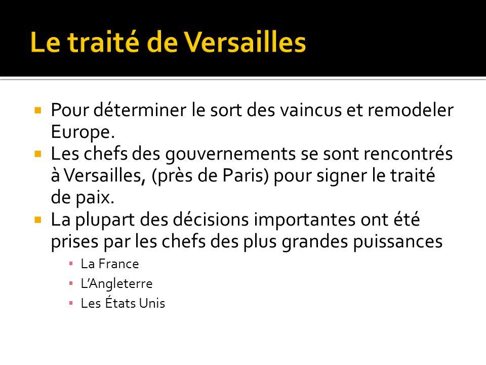 Pour déterminer le sort des vaincus et remodeler Europe.  Les chefs des gouvernements se sont rencontrés à Versailles, (près de Paris) pour signer