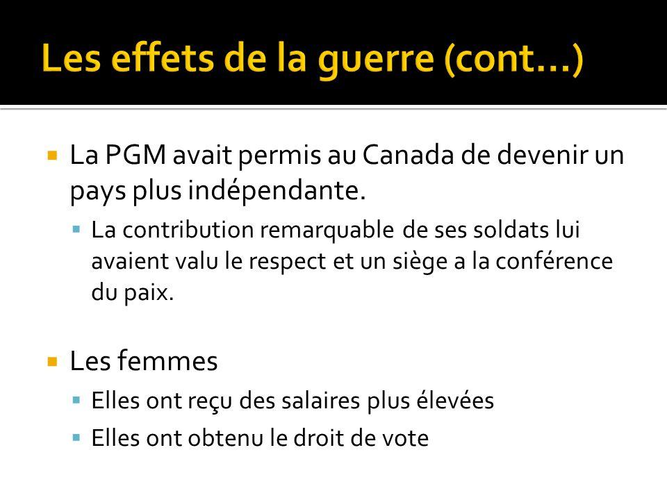  La PGM avait permis au Canada de devenir un pays plus indépendante.  La contribution remarquable de ses soldats lui avaient valu le respect et un s