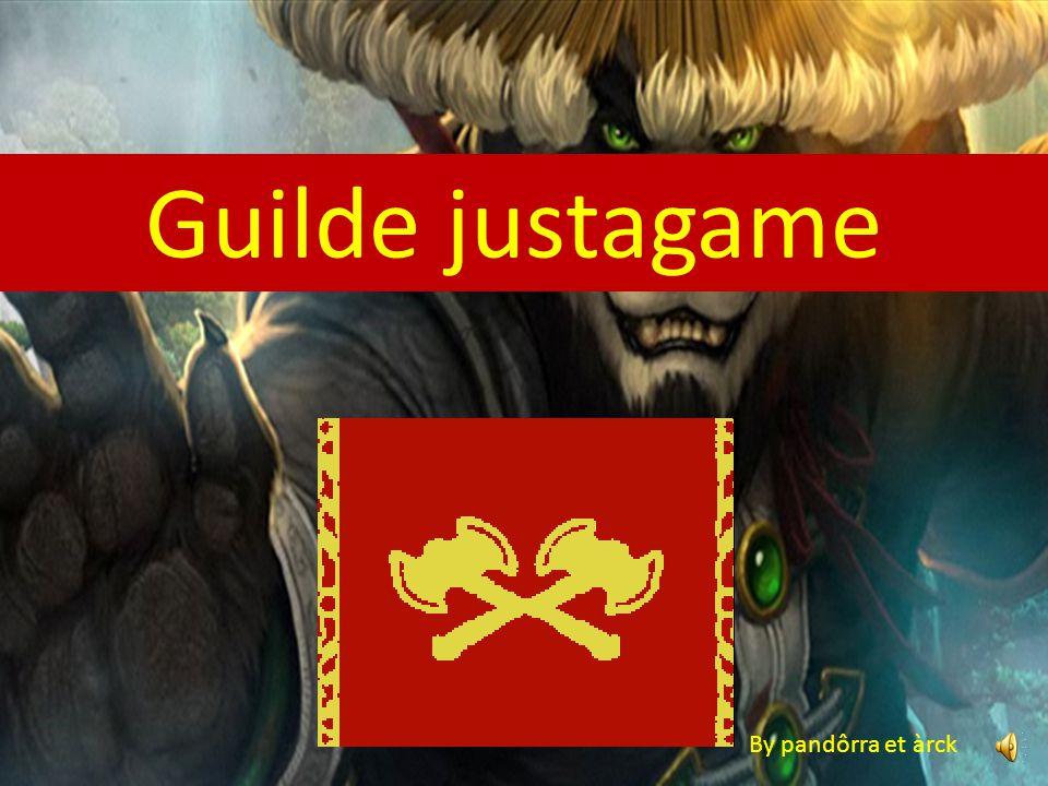 Guilde justagame By pandôrra et àrck