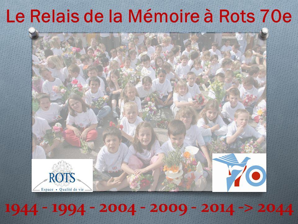 1944 - 1994 - 2004 - 2009 - 2014 -> 2044 Le Relais de la Mémoire à Rots 70e
