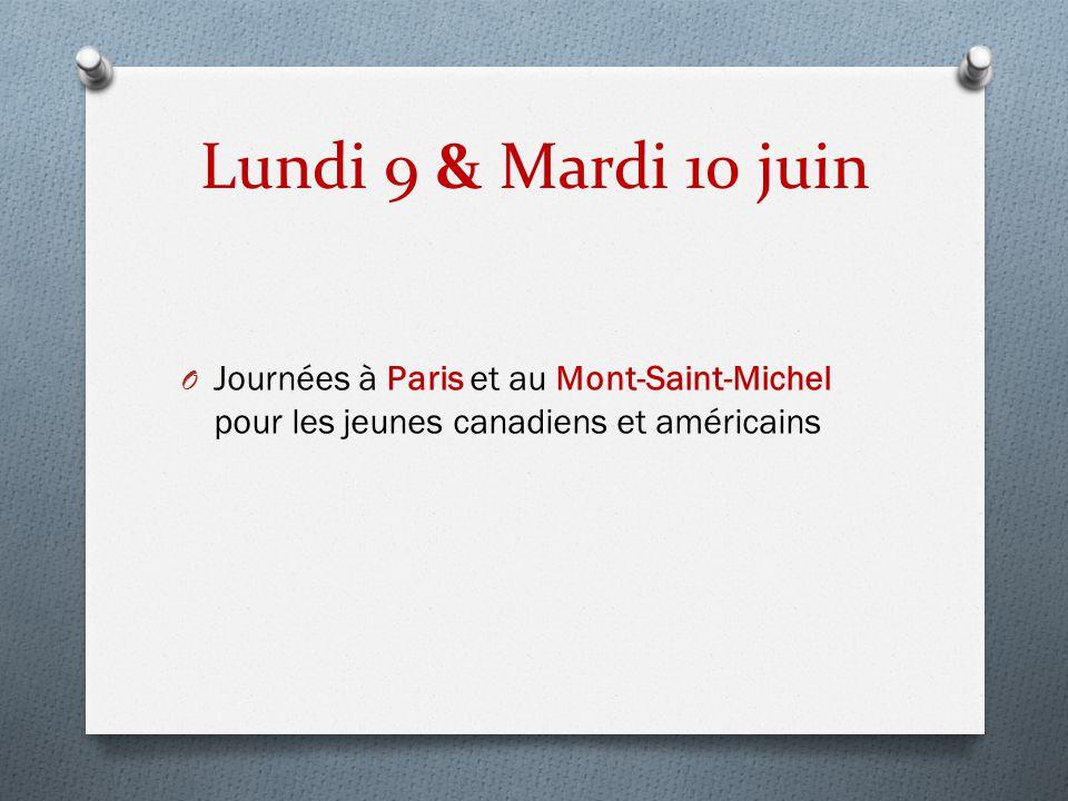 Lundi 9 & Mardi 10 juin O Journées à Paris et au Mont-Saint-Michel pour les jeunes canadiens et américains