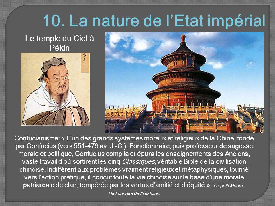 10. La nature de l'Etat impérial Le temple du Ciel à Pékin Confucianisme: « L'un des grands systèmes moraux et religieux de la Chine, fondé par Confuc