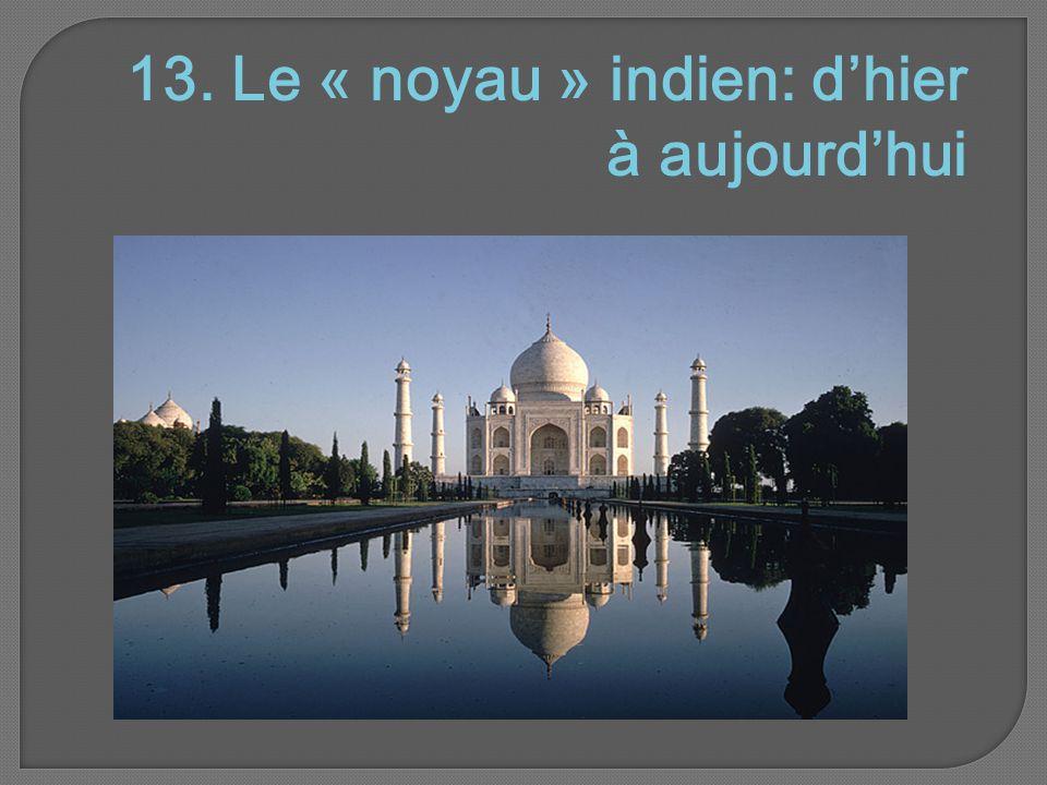 13. Le « noyau » indien: d'hier à aujourd'hui