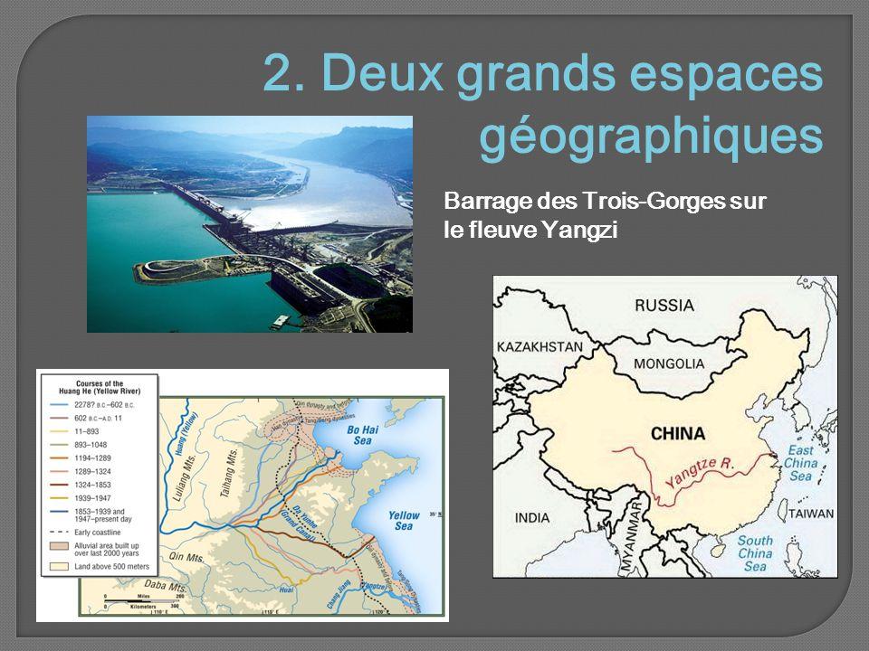 2. Deux grands espaces géographiques Barrage des Trois-Gorges sur le fleuve Yangzi