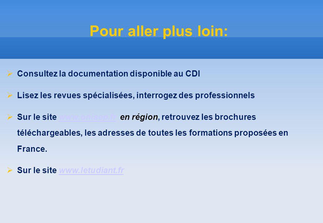  Consultez la documentation disponible au CDI  Lisez les revues spécialisées, interrogez des professionnels  Sur le site www.onisep.fr en région, r