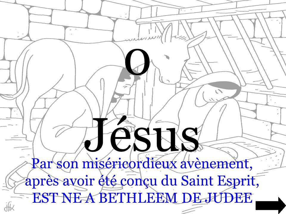 0 Jésus JESUS CHRIST Dieu éternel et Fils du Père éternel, voulant sanctifier le monde