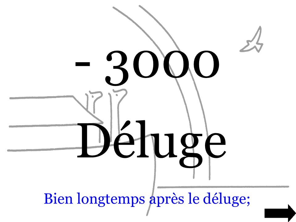 - 3000 Déluge Bien longtemps après le déluge;