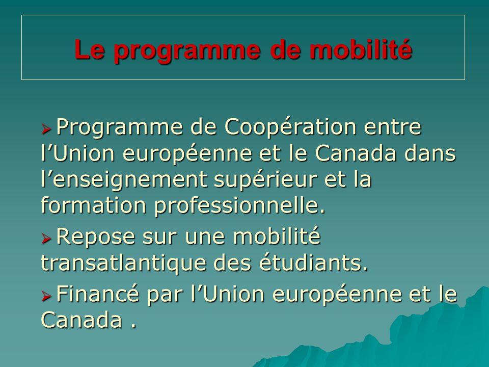 Le programme de mobilité  Programme de Coopération entre l'Union européenne et le Canada dans l'enseignement supérieur et la formation professionnell