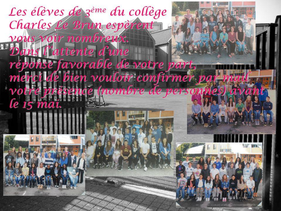 Les élèves Les élèves de 3ème du collège Charles Le Brun espèrent vous voir nombreux.
