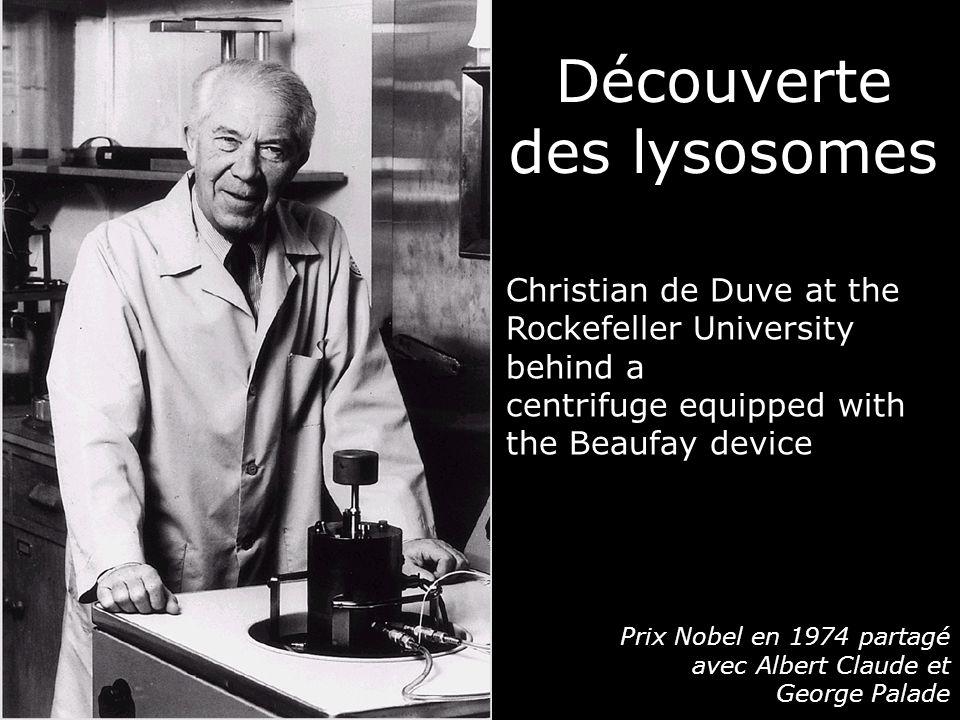 9 Christian de Duve at the Rockefeller University behind a centrifuge equipped with the Beaufay device Prix Nobel en 1974 partagé avec Albert Claude et George Palade Découverte des lysosomes