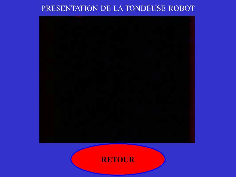 PRESENTATION DE LA TONDEUSE ROBOT RETOUR