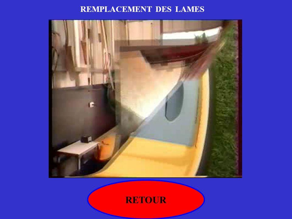 RETOUR REMPLACEMENT DES LAMES
