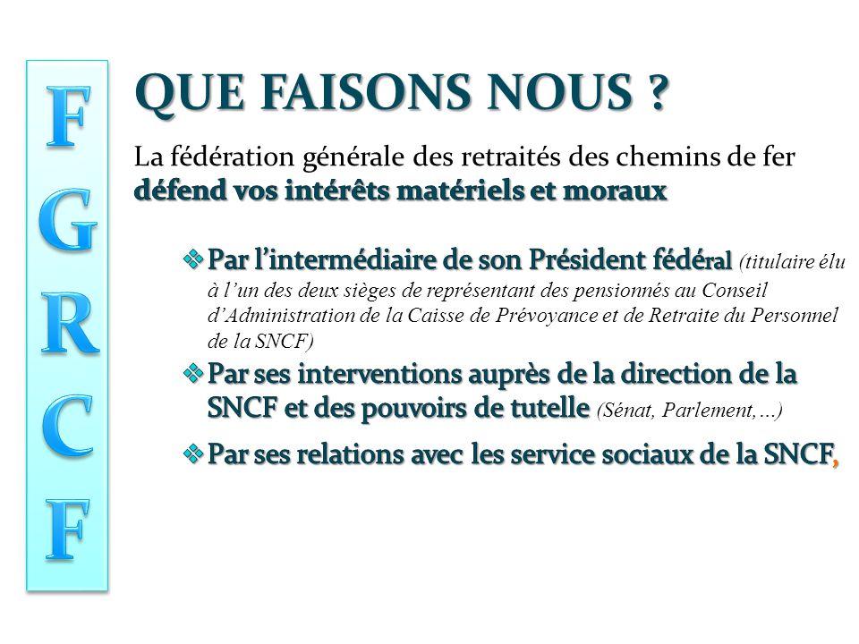 QUE FAISONS NOUS La fédération générale des retraités des chemins de fer