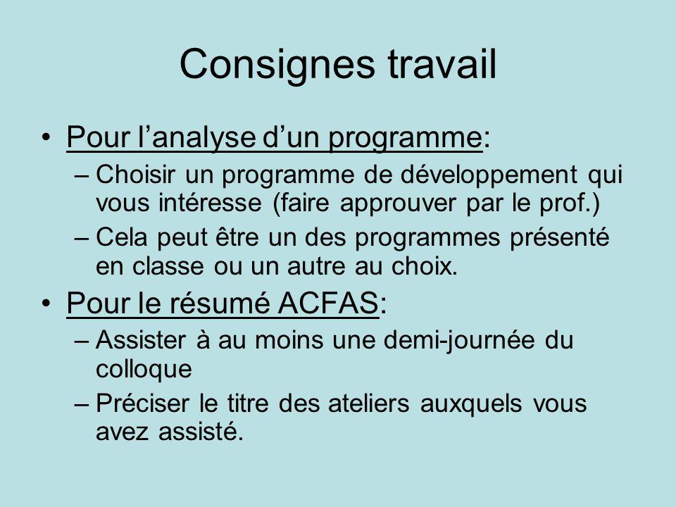 Consignes travail •Pour l'analyse d'un programme: –Choisir un programme de développement qui vous intéresse (faire approuver par le prof.) –Cela peut