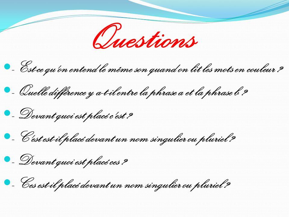 Questions  - Est-ce qu on entend le même son quand on lit les mots en couleur .