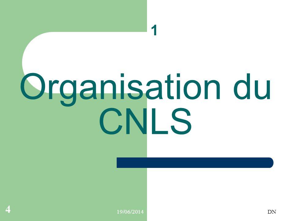 19/06/2014DN 4 1 Organisation du CNLS