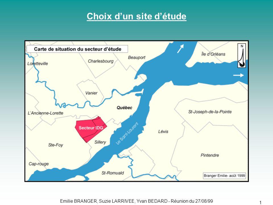Emilie BRANGER, Suzie LARRIVEE, Yvan BEDARD - Réunion du 27/08/99 10 Choix d'un site d'étude
