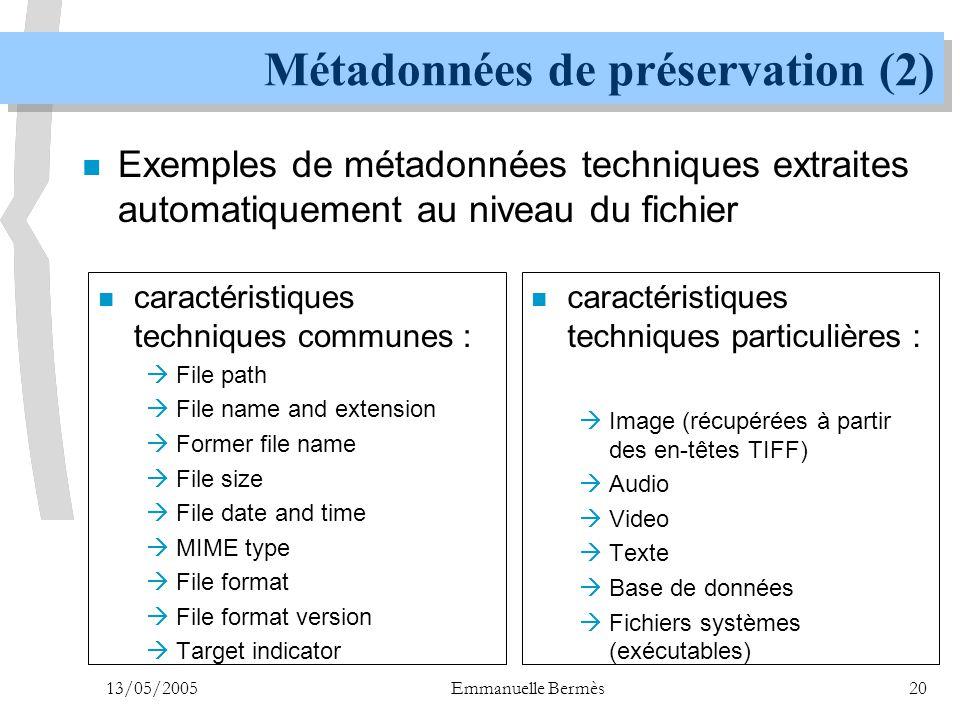 13/05/2005Emmanuelle Bermès20 Métadonnées de préservation (2)  Exemples de métadonnées techniques extraites automatiquement au niveau du fichier n ca