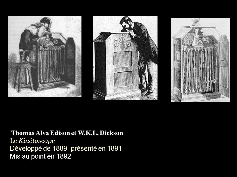 Thomas Alva Edison et W.K.L. Dickson Le Kinétoscope Développé de 1889 présenté en 1891 Mis au point en 1892