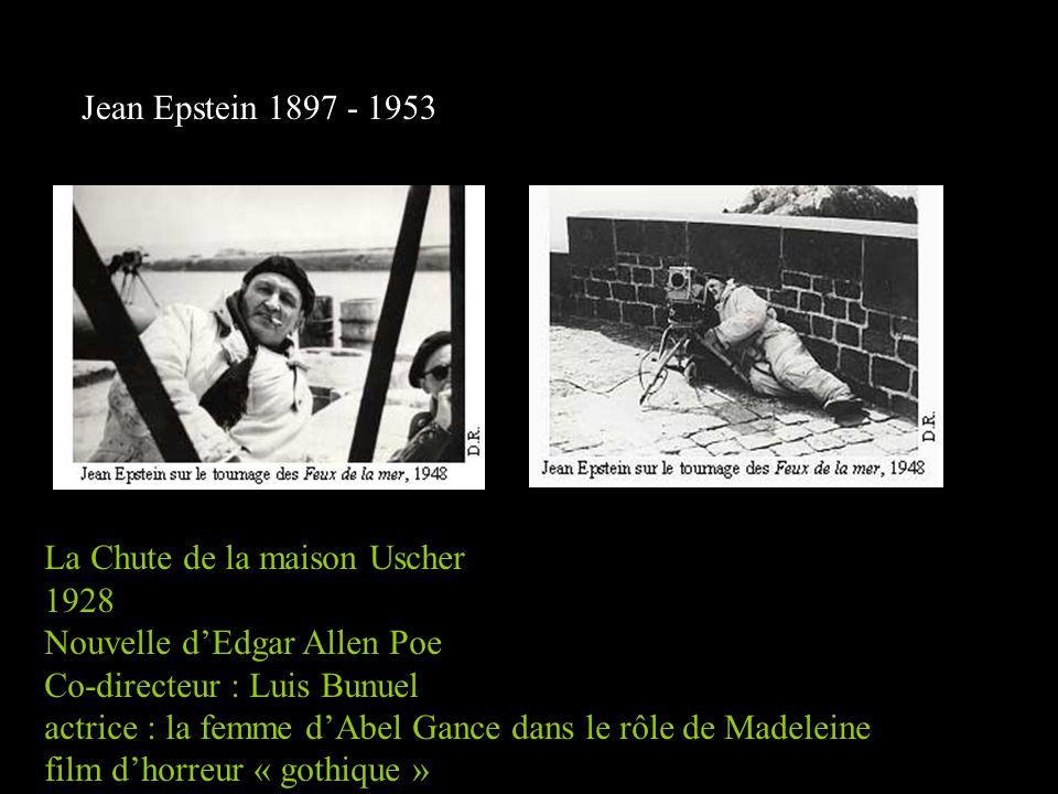 Jean Epstein 1897 - 1953 La Chute de la maison Uscher 1928 Nouvelle d'Edgar Allen Poe Co-directeur : Luis Bunuel actrice : la femme d'Abel Gance dans le rôle de Madeleine film d'horreur « gothique »