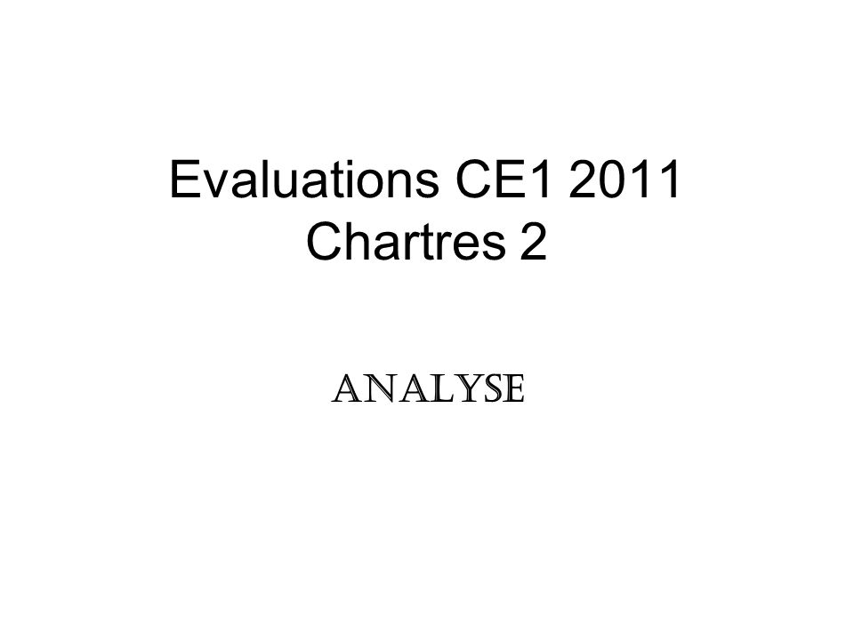 Evaluations CE1 2011 Chartres 2 Analyse