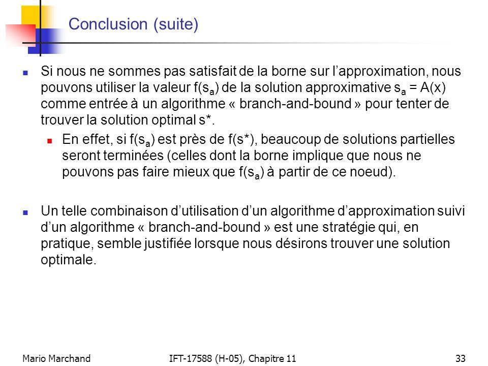 Mario MarchandIFT-17588 (H-05), Chapitre 1133 Conclusion (suite)  Si nous ne sommes pas satisfait de la borne sur l'approximation, nous pouvons utili