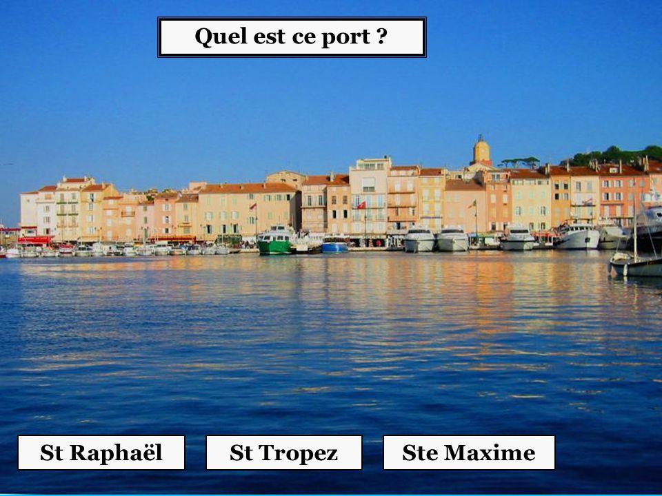 Quel est ce port ? St TropezSt RaphaëlSte Maxime